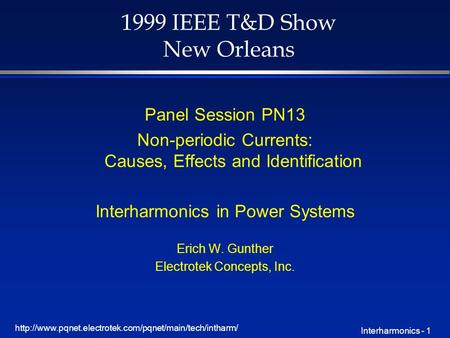 Interharmonics - 1 1999 IEEE T&D Show New Orleans Panel Session PN13 Non-periodic Currents: Causes,