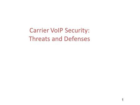 1 Carrier VoIP Security: Threats and Defenses. 2 Agenda Security Philosophy VoIP Basics (IETF SIP-based) VoIP Threats Fundamental VoIP Security Mechanisms.
