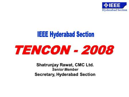 Shatrunjay Rawat, CMC Ltd. Secretary, Hyderabad Section