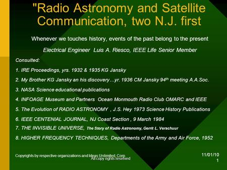 11/01/10 1 Radio Astronomy and Satellite Communication, two N.J. first Whenever we touches history, events of the past belong to the present Electrical.