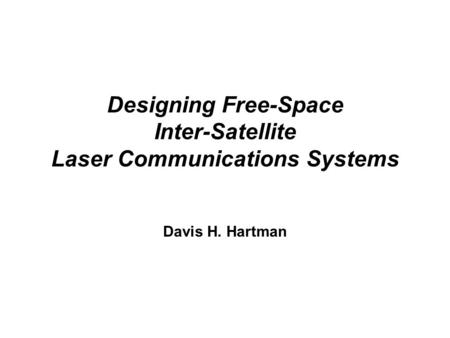 Designing Free-Space Inter-Satellite Laser Communications Systems