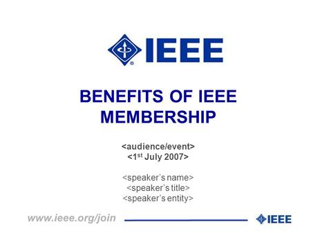 BENEFITS OF IEEE MEMBERSHIP www.ieee.org/join. Benefits of IEEE Membership www.ieee.org/join.