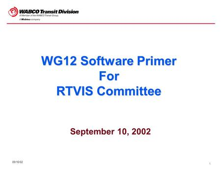 1 09/10/02 WG12 Software Primer For RTVIS Committee September 10, 2002.