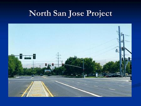 North San Jose Project. Work began on this project in 1999, completed in 2001 Work began on this project in 1999, completed in 2001 The transmission line.