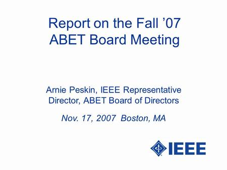 Report on the Fall '07 ABET Board Meeting
