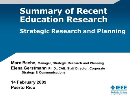 Summary of Recent Education Research Strategic Research and Planning Marc Beebe, Manager, Strategic Research and Planning Elena Gerstmann, Ph.D., CAE,