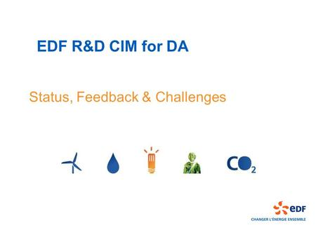 EDF R&D CIM for DA Status, Feedback & Challenges.