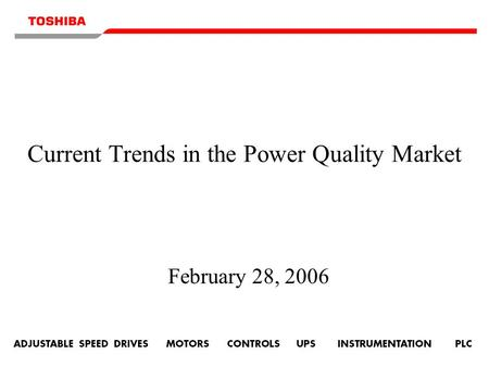 Current Trends in the Power Quality Market February 28, 2006.