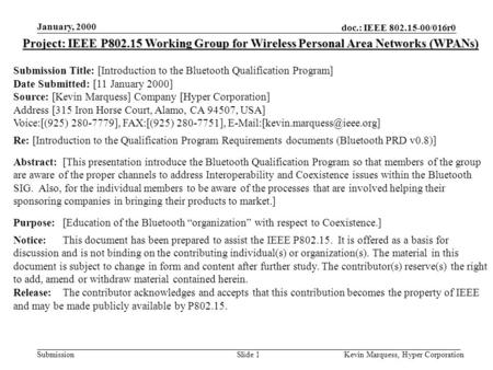 Doc.: IEEE 802.15-00/016r0 Submission January, 2000 Kevin Marquess, Hyper CorporationSlide 1 Project: IEEE P802.15 Working Group for Wireless Personal.