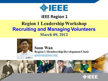 Soon Wan Region 1 Membership Development Chair  Region 1 Leadership Workshop Recruiting and Managing Volunteers March.