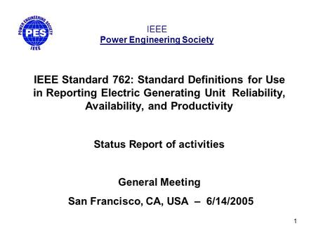 1 IEEE Power Engineering Society IEEE Standard 762: Standard Definitions for Use in Reporting Electric Generating Unit Reliability, Availability, and Productivity.