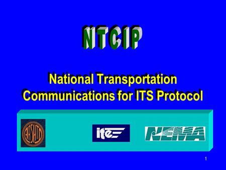 1 National Transportation Communications for ITS Protocol.