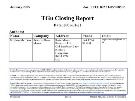Doc.: IEEE 802.11-05/0085r2 Submission January 2005 Stephen McCann, Siemens Roke ManorSlide 1 TGu Closing Report Notice: This document has been prepared.