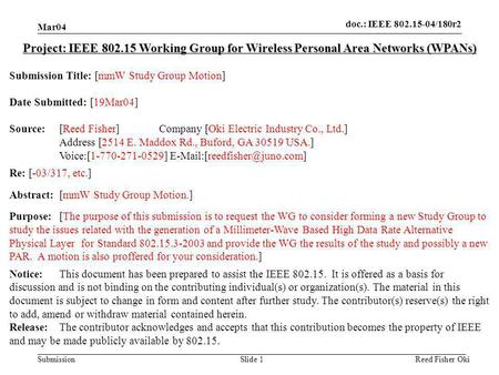 Doc.: IEEE 802.15-04/180r2 Submission Mar04 Reed Fisher OkiSlide 1 Project: IEEE 802.15 Working Group for Wireless Personal Area Networks (WPANs) Submission.