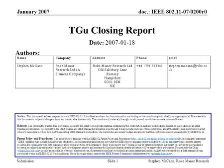 Doc.: IEEE 802.11-07/0200r0 Submission January 2007 Stephen McCann, Roke Manor ResearchSlide 1 TGu Closing Report Notice: This document has been prepared.