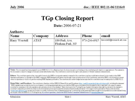 Doc.: IEEE 802.11-06/1116r0 Submission July 2006 Harry Worstell, AT&T.Slide 1 TGp Closing Report Notice: This document has been prepared to assist IEEE.