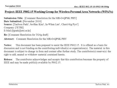 Doc.: IEEE 802.15-10-0913-00-004g Submission November 2010 TaeJoon Park, etc. Project: IEEE P802.15 Working Group for Wireless Personal Area Networks (WPANs)
