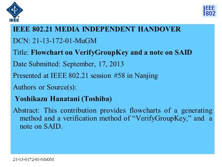 21-13-0172-01-MuGM IEEE 802.21 MEDIA INDEPENDENT HANDOVER DCN: 21-13-172-01-MuGM Title: Flowchart on VerifyGroupKey and a note on SAID Date Submitted: