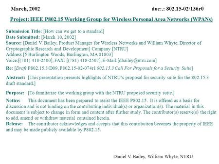 March, 2002 doc:.: 802.15-02/136r0 Daniel V. Bailey, William Whyte, NTRU Project: IEEE P802.15 Working Group for Wireless Personal Area Networks (WPANs)