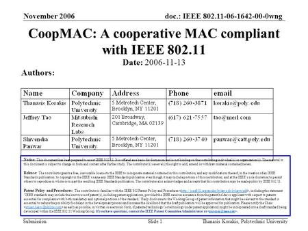 Doc.: IEEE 802.11-06-1642-00-0wng Submission November 2006 Thanasis Korakis, Polytechnic UniversitySlide 1 CoopMAC: A cooperative MAC compliant with IEEE.