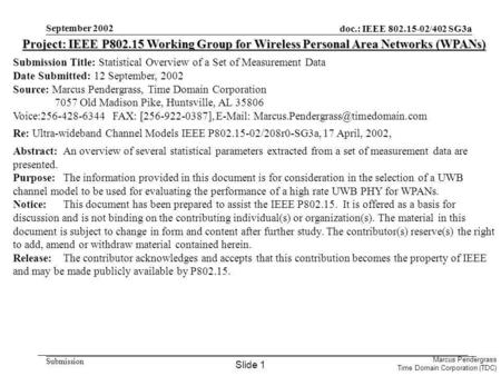 Doc.: IEEE 802.15-02/402 SG3a Submission Marcus Pendergrass Time Domain Corporation (TDC) September 2002 Project: IEEE P802.15 Working Group for Wireless.
