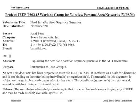 Doc.: IEEE 802.15-01/513r0 Submission November 2001 Anuj Batra, Texas InstrumentsSlide 1 Project: IEEE P802.15 Working Group for Wireless Personal Area.