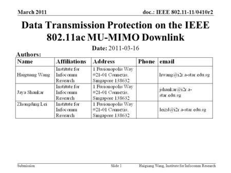 Doc.: IEEE 802.11-11/0410r2 Submission March 2011 Slide 1 Data Transmission Protection on the IEEE 802.11ac MU-MIMO Downlink Date: 2011-03-16 Authors: