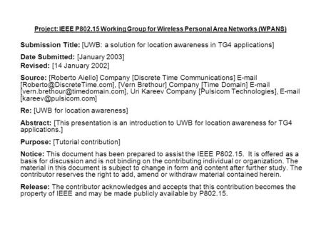 Project: IEEE P802.15 Working Group for Wireless Personal Area Networks (WPANS) Submission Title: [UWB: a solution for location awareness in TG4 applications]