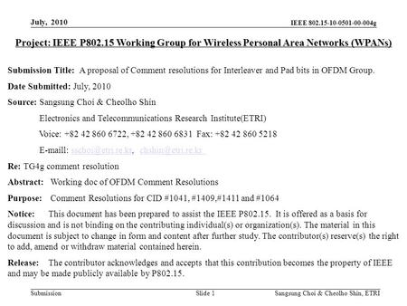 IEEE 802.15-10-0501-00-004g Submission Sangsung Choi & Cheolho Shin, ETRI Project: IEEE P802.15 Working Group for Wireless Personal Area Networks (WPANs)