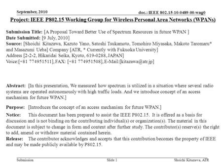 Doc.: IEEE 802.15-10-0489-00-wng0 Submission September, 2010 Shoichi Kitazawa, ATRSlide 1 Project: IEEE P802.15 Working Group for Wireless Personal Area.