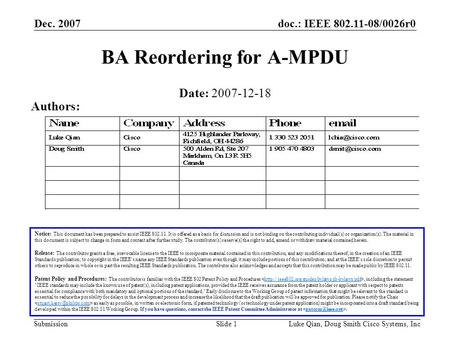 Doc.: IEEE 802.11-08/0026r0 Submission Dec. 2007 Luke Qian, Doug Smith Cisco Systems, IncSlide 1 BA Reordering for A-MPDU Notice: This document has been.