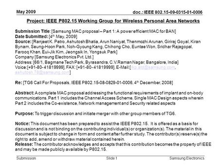 Doc.: IEEE 802.15-09-0315-01-0006 Submission May 2009 Samsung Electronics Slide 1 Project: IEEE P802.15 Working Group for Wireless Personal Area Networks.