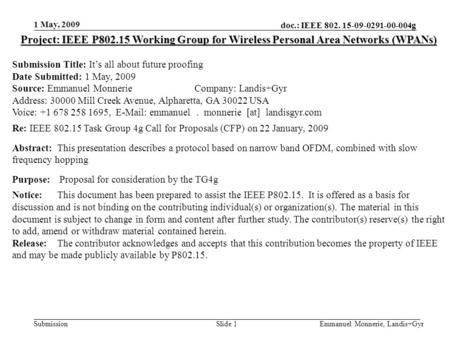 Doc.: IEEE 802. 15-09-0291-00-004g Submission 1 May, 2009 Emmanuel Monnerie, Landis+GyrSlide 1 Project: IEEE P802.15 Working Group for Wireless Personal.