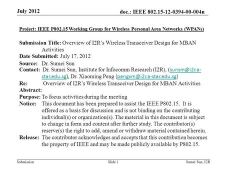 Doc.: IEEE 802.15-12-0394-00-004n Submission July 2012 Project: IEEE P802.15 Working Group for Wireless Personal Area Networks (WPANs) Submission Title: