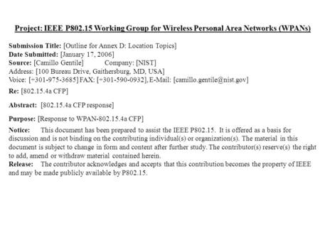 Project: IEEE P802.15 Working Group for Wireless Personal Area Networks (WPANs) Submission Title: [Outline for Annex D: Location Topics] Date Submitted: