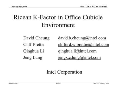 Doc.: IEEE 802.11-03/895r0 SubmissionSlide 1David Cheung, Intel Ricean K-Factor in Office Cubicle Environment David Cheung Cliff.