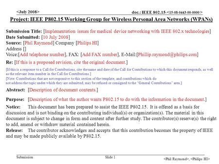 Doc.: IEEE 802.15- Submission, Slide 1 Project: IEEE P802.15 Working Group for Wireless Personal Area Networks (WPANs) Submission Title: [Implementation.