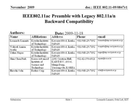Doc.: IEEE 802.11-09/0847r1 Submission Slide 1Leonardo Lanante, Ochi Lab, KIT November 2009 IEEE802.11ac Preamble with Legacy 802.11a/n Backward Compatibility.