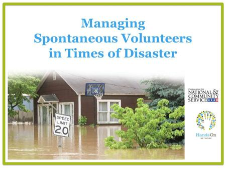 Managing Spontaneous Volunteers in Times of Disaster.