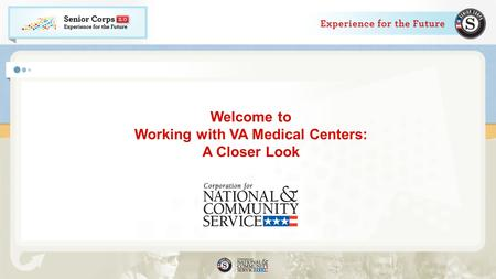 Welcome to Working with VA Medical Centers: A Closer Look.