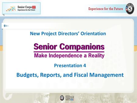 New Project Directors Orientation Presentation 4 Budgets, Reports, and Fiscal Management.