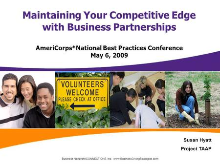 Business Nonprofit CONNECTIONS, Inc. www.BusinessGivingStrategies.com Maintaining Your Competitive Edge with Business Partnerships AmeriCorps*National.