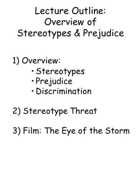 Lecture Outline: Overview of Stereotypes & Prejudice
