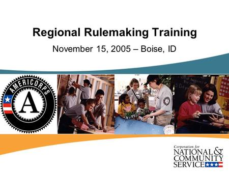 Regional Rulemaking Training November 15, 2005 – Boise, ID.