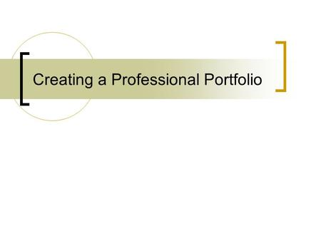 Creating a Professional Portfolio. What is a Portfolio? a showcase for your achievements & talents which can be used to show samples of your work certificates,