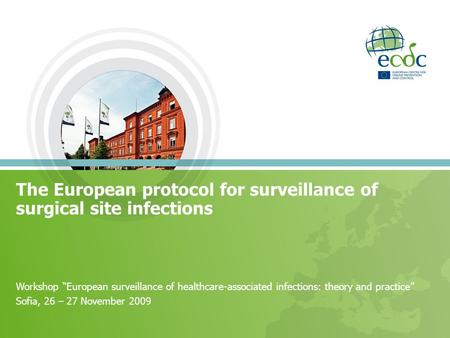 The European protocol for surveillance of surgical site infections Workshop European surveillance of healthcare-associated infections: theory and practice.