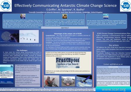 Effectively Communicating Antarctic Climate Change Science E.Griffin 1, M. Sparrow 1, R. Badhe 1 1 Scientific Committee on Antarctic Research, Scott Polar.