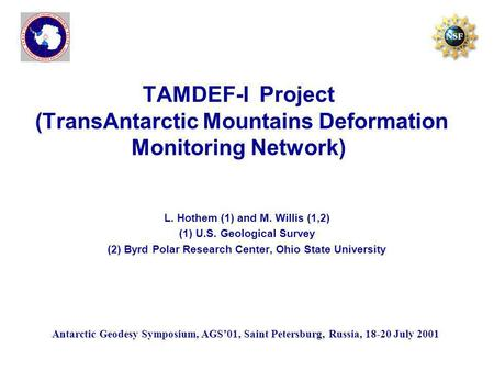 TAMDEF-I Project (TransAntarctic Mountains Deformation Monitoring Network) L. Hothem (1) and M. Willis (1,2) (1) U.S. Geological Survey (2) Byrd Polar.