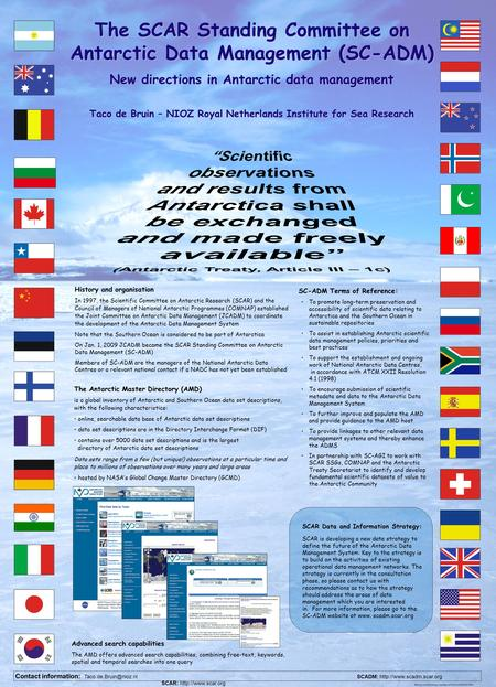 The SCAR Standing Committee on Antarctic Data Management (SC-ADM) New directions in Antarctic data management Taco de Bruin – NIOZ Royal Netherlands Institute.