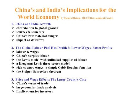 Chinas and Indias Implications for the World Economy by Helmut Reisen, OECD Development Centre 1. China and India Growth contribution to global growth.